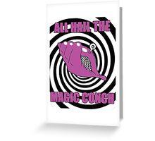 All Hail The Magic Conch Greeting Card