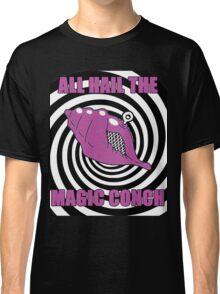 All Hail The Magic Conch Classic T-Shirt