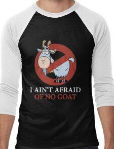 I Ain't Afraid Of No Goat Shirt Men's Baseball ¾ T-Shirt