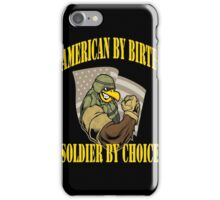 Army - American By Birth Soldier By Choice iPhone Case/Skin