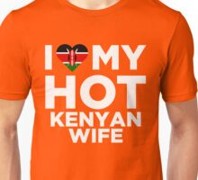 I Love My Hot Kenyan Wife Unisex T-Shirt
