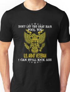 Army - Don't Let The Gray Hair Fool You Unisex T-Shirt
