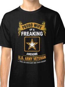 Army - Proud Wife Of A Freaking Awesome Us Army Veteran Classic T-Shirt