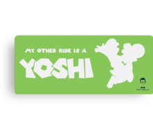 My Other Ride is a Yoshi Canvas Print