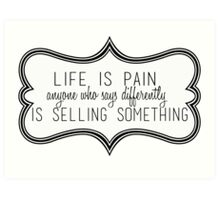 Life Is Pain Art Print