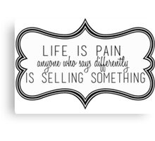Life Is Pain Canvas Print
