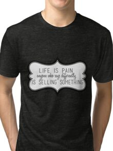 Life Is Pain Tri-blend T-Shirt