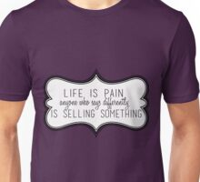 Life Is Pain Unisex T-Shirt