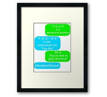 You're Bad At Your Grammar Framed Print