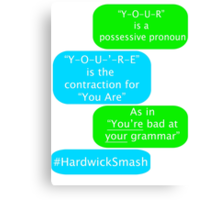 You're Bad At Your Grammar Canvas Print
