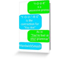 You're Bad At Your Grammar Greeting Card