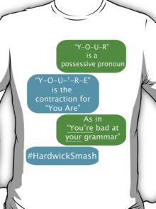 You're Bad At Your Grammar T-Shirt