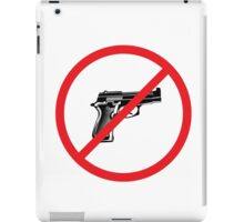 NO GUNS ALLOWED iPad Case/Skin