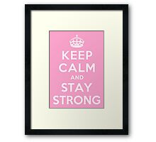 KEEP CALM AND STAY STRONG Framed Print