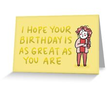 Great You, Great Birthday | Positive Affirmation Greeting Card