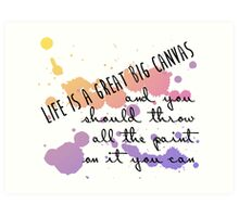 Life Is a Great Big Canvas Art Print