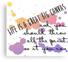 Life Is a Great Big Canvas Canvas Print