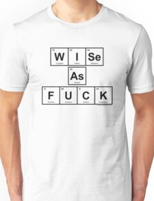WISe As FUCK Unisex T-Shirt