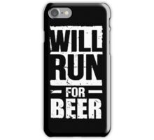 WILL RUN FOR BEER iPhone Case/Skin