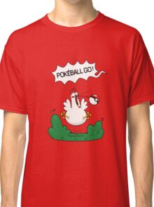 Gotta catch that chicken Classic T-Shirt
