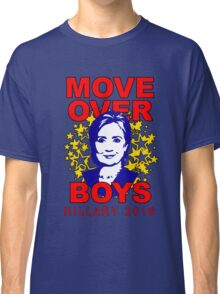 Hillary Clinton Move Over Boys Classic T-Shirt