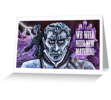 "Frankenstein - ""We will need new material..."" Greeting Card"