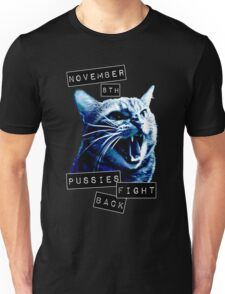 November 8th Pussies Fight Back Unisex T-Shirt