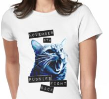 November 8th Pussies Fight Back Womens Fitted T-Shirt
