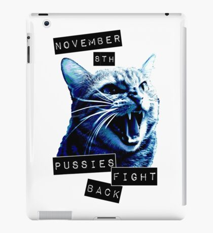 November 8th Pussies Fight Back iPad Case/Skin