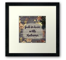 Fall in love with... Framed Print
