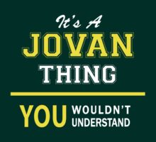 It's A JOVAN thing, you wouldn't understand !! by satro