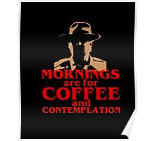 FUNNY Mornings Coffee and Contemplation T-shirt Poster