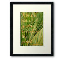 """A book is like a garden"" Framed Print"