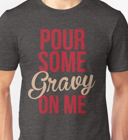 Pour Some Gravy On Me Unisex T-Shirt