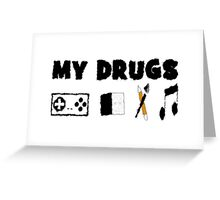 My Drugs Greeting Card