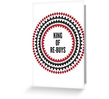 King of Re-Buys Greeting Card