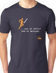 out of office end of message Unisex T-Shirt