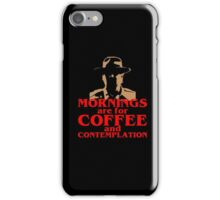 FUNNY Mornings Coffee and Contemplation T-shirt iPhone Case/Skin