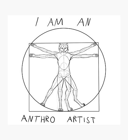 I am an anthro artist Photographic Print