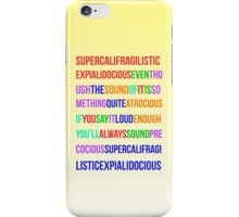 Supercalifragilisticexpialidocious iPhone Case/Skin