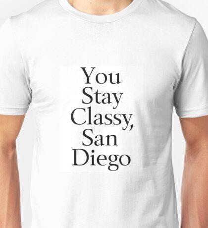 You Stay Classy, San Diego Unisex T-Shirt