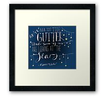 We're all in the gutter. Framed Print