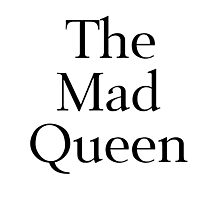 The Mad Queen Photographic Print
