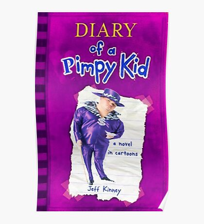 Diary Of a Pimpy Kid Poster