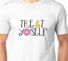 treat yoself food Unisex T-Shirt