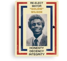 "RE-ELECT MAYOR ""GOLDIE"" WILSON Canvas Print"