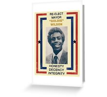 "RE-ELECT MAYOR ""GOLDIE"" WILSON Greeting Card"