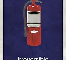 Irreversible - Minimalist Interpretation by iamsasquatch