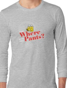 Where Are My Pants? Long Sleeve T-Shirt