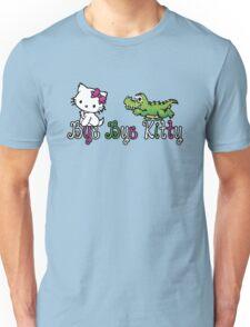 Bye Bye Kitty Unisex T-Shirt